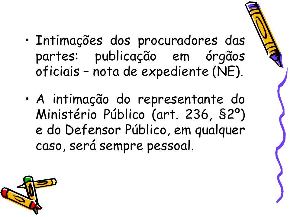 Intimações dos procuradores das partes: publicação em órgãos oficiais – nota de expediente (NE). A intimação do representante do Ministério Público (a