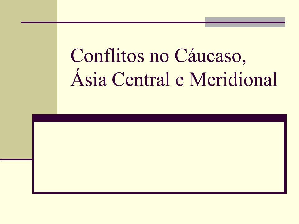 Conflitos no Cáucaso, Ásia Central e Meridional
