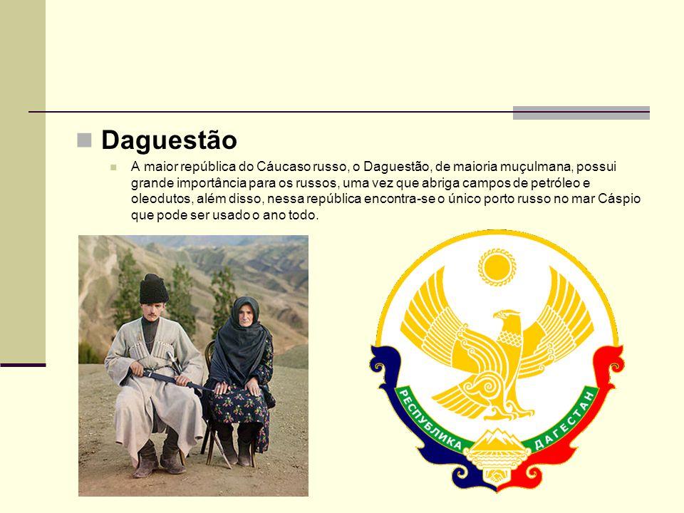 Daguestão A maior república do Cáucaso russo, o Daguestão, de maioria muçulmana, possui grande importância para os russos, uma vez que abriga campos d