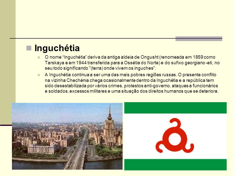 Inguchétia O nome Inguchétia deriva da antiga aldeia de Ongusht (renomeada em 1859 como Tarskaya e em 1944 transferida para a Ossétia do Norte) e do s