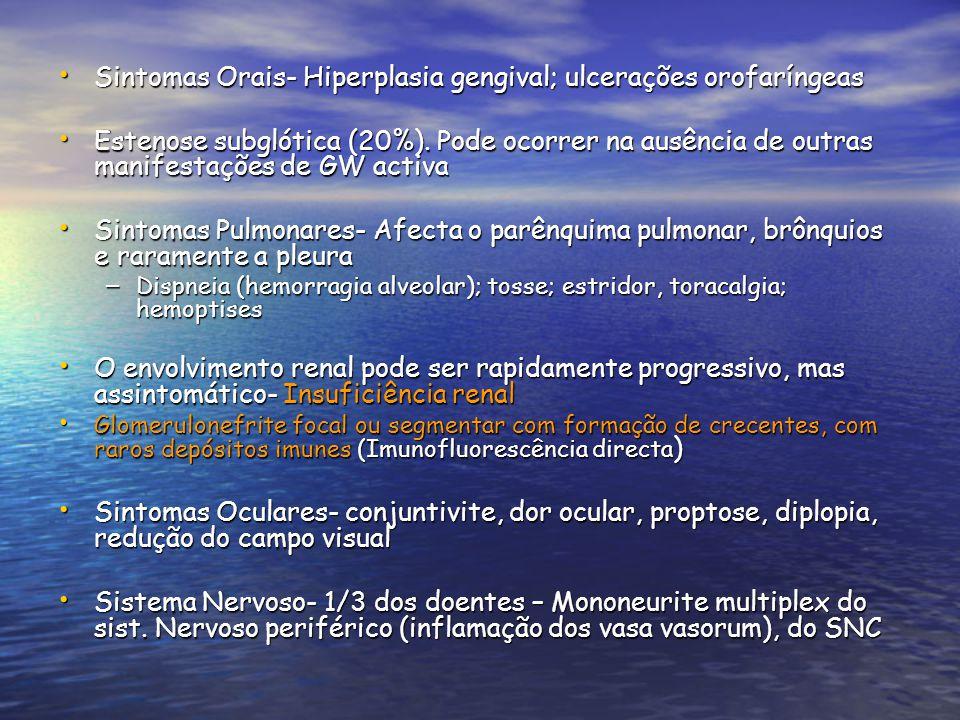 Sintomas Orais- Hiperplasia gengival; ulcerações orofaríngeas Sintomas Orais- Hiperplasia gengival; ulcerações orofaríngeas Estenose subglótica (20%).