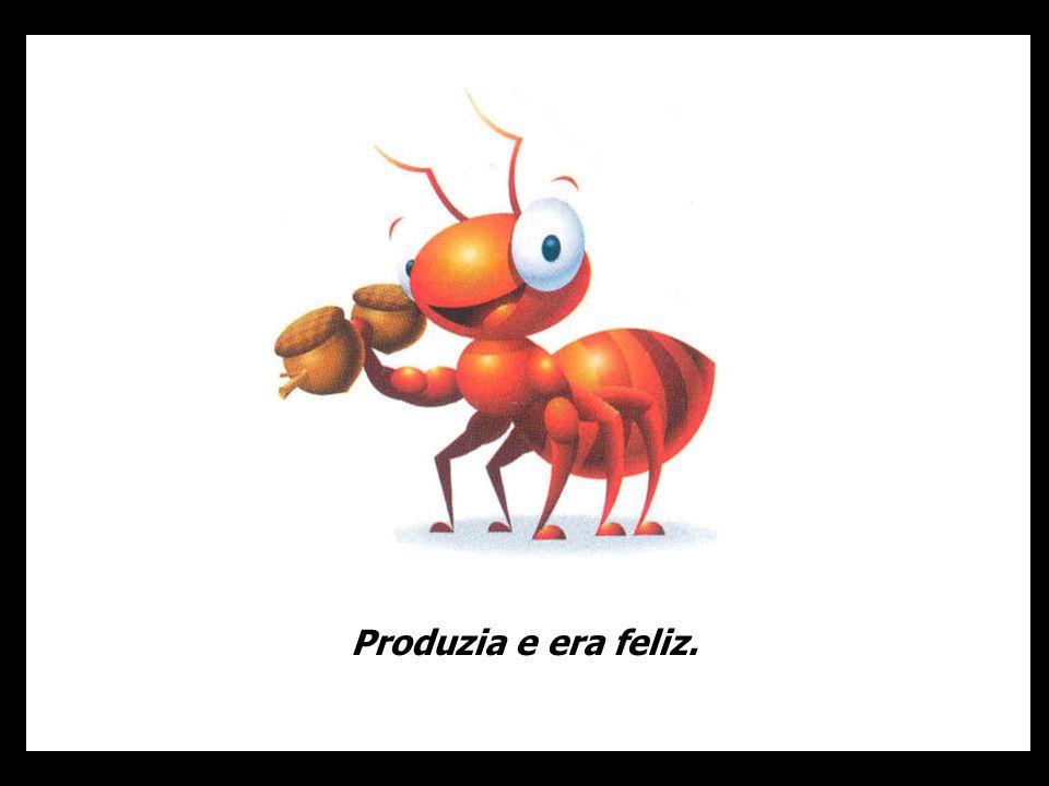 Todos os dias, a formiga chegava cedinho à oficina e desatava a trabalhar.
