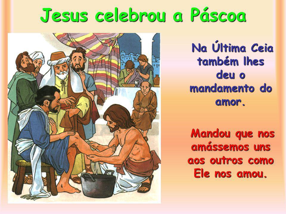 Jesus celebrou a Páscoa Na Última Ceia deu poder aos Apóstolos de celebrar a Eucaristia.