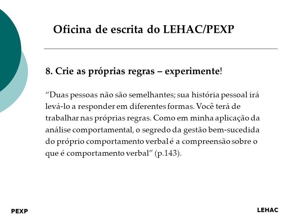 LEHAC PEXP Oficina de escrita do LEHAC/PEXP 8.Crie as próprias regras – experimente.