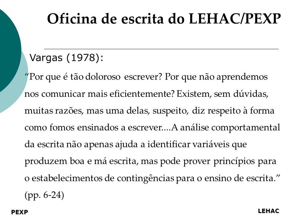 LEHAC PEXP Vargas (1978): Por que é tão doloroso escrever.