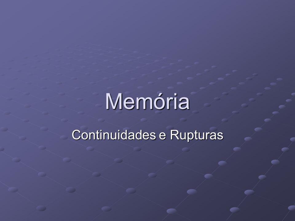 Memória Continuidades e Rupturas