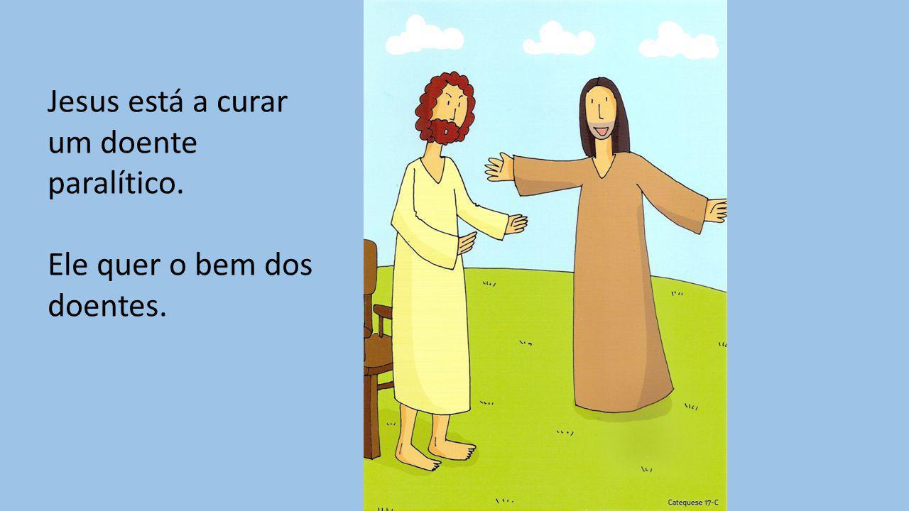 Jesus está a curar um doente paralítico. Ele quer o bem dos doentes.