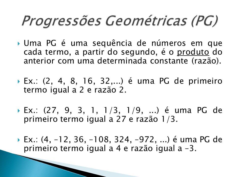 Uma PG é uma sequência de números em que cada termo, a partir do segundo, é o produto do anterior com uma determinada constante (razão). Ex.: (2, 4, 8