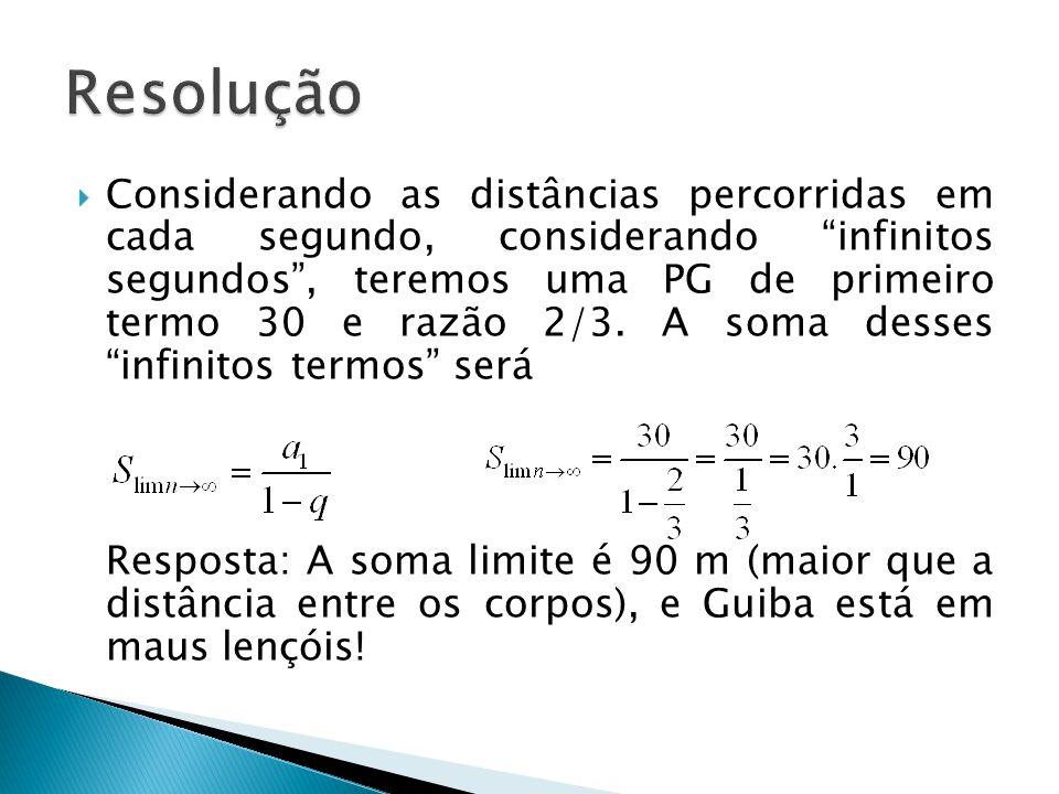 Considerando as distâncias percorridas em cada segundo, considerando infinitos segundos, teremos uma PG de primeiro termo 30 e razão 2/3. A soma desse