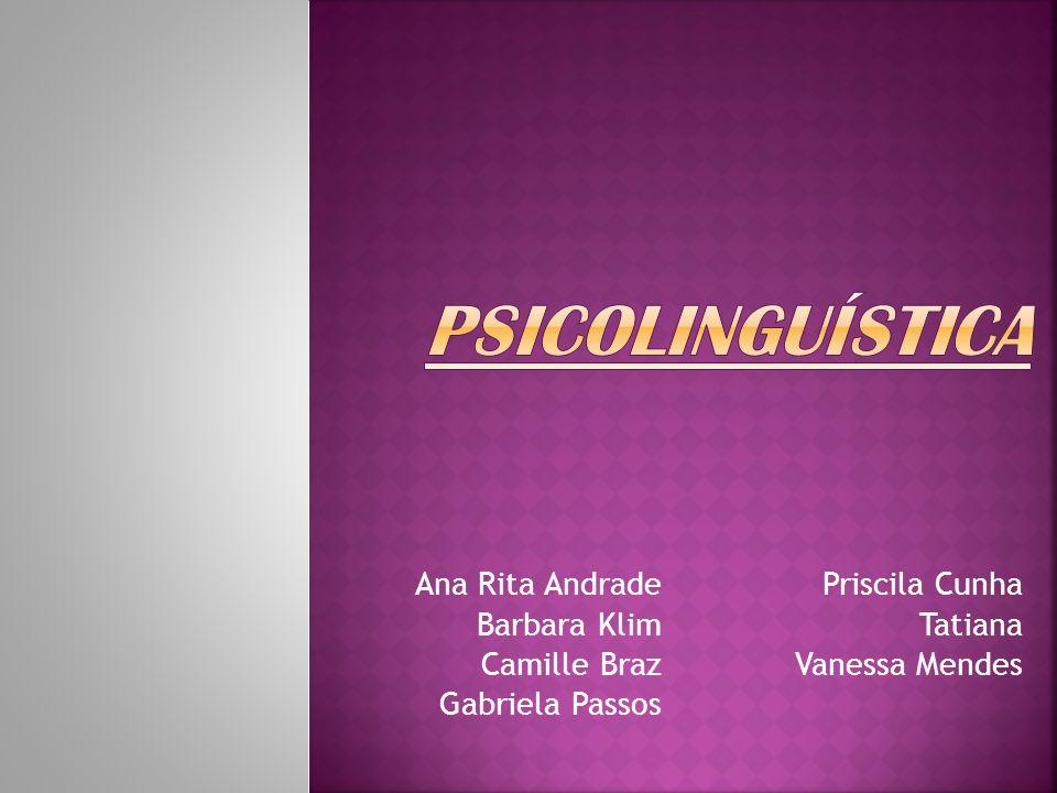 Parte da Linguística que pesquisa as conexões entre a linguagem e a mente.