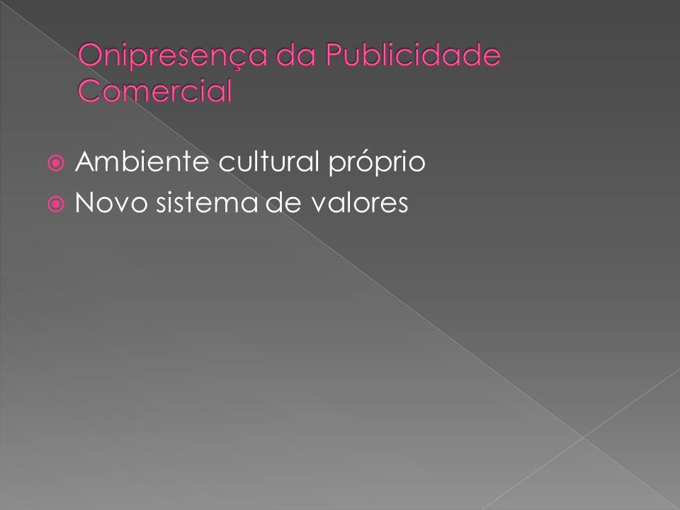 Ambiente cultural próprio Novo sistema de valores