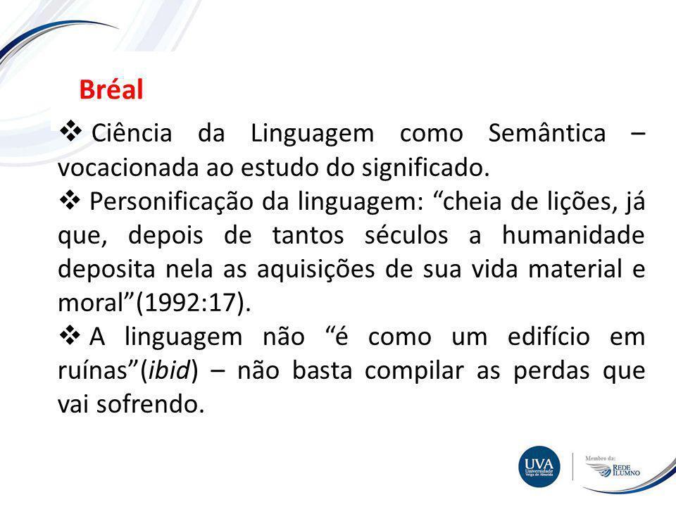 TÓPICO XXX Textos e imagens Bréal Ciência da Linguagem como Semântica – vocacionada ao estudo do significado.