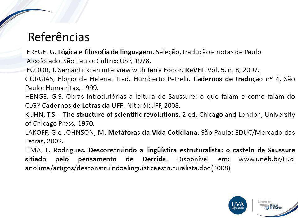 TÓPICO XXX Textos e imagens Referências FREGE, G.Lógica e filosofia da linguagem.