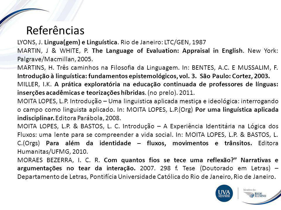 TÓPICO XXX Textos e imagens Referências LYONS, J.Lingua(gem) e Linguística.