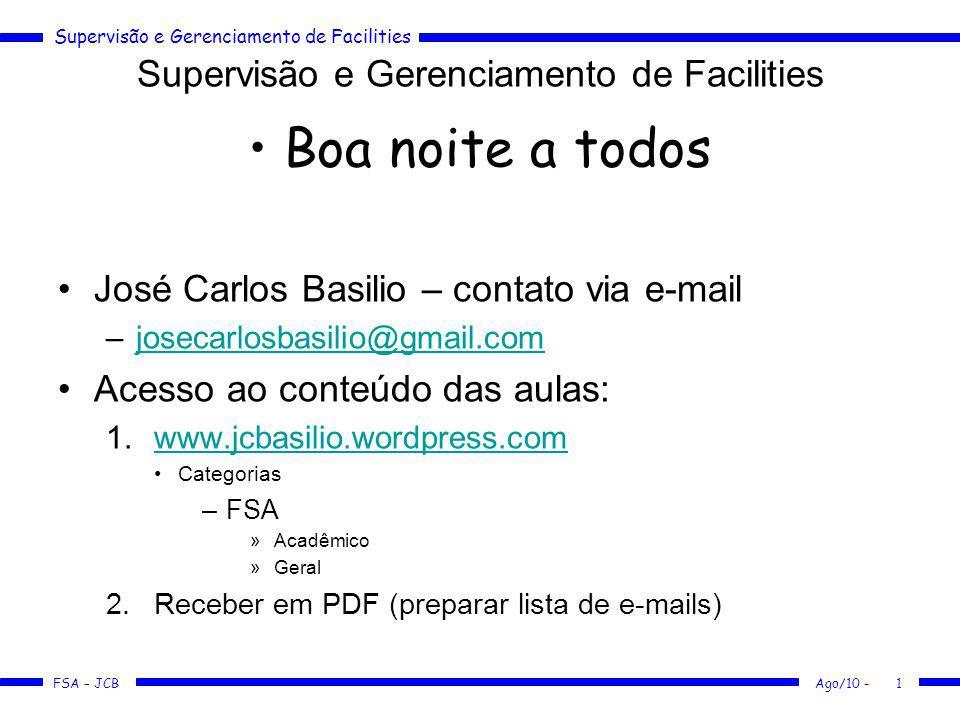 Supervisão e Gerenciamento de Facilities FSA – JCB Incidência de falhas Ago/10 -22 Dados de inspeções prediais realizadas 2002 ~ 2007