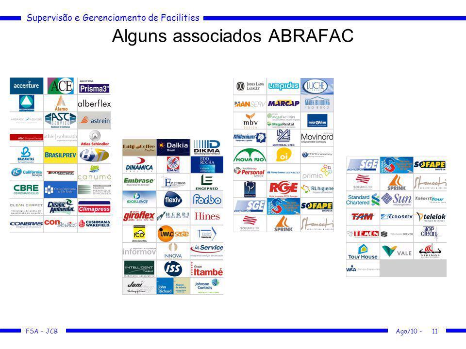 Supervisão e Gerenciamento de Facilities FSA – JCB Alguns associados ABRAFAC Ago/10 -11