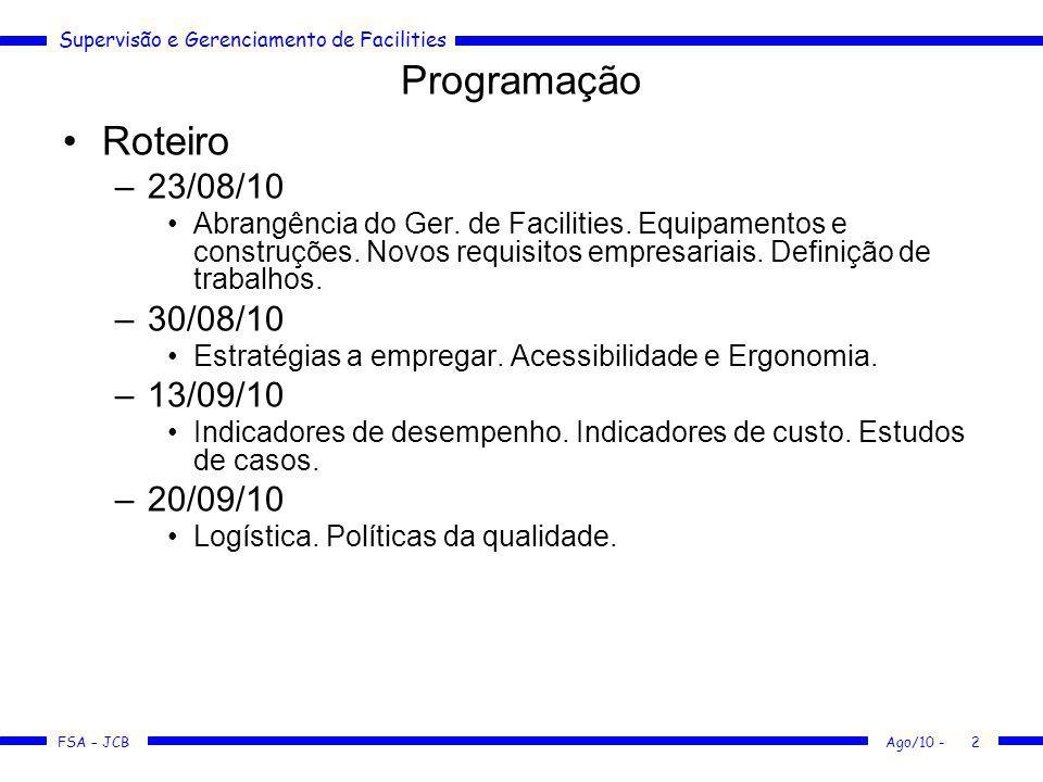 FSA – JCB Programação Roteiro –23/08/10 Abrangência do Ger. de Facilities. Equipamentos e construções. Novos requisitos empresariais. Definição de tra