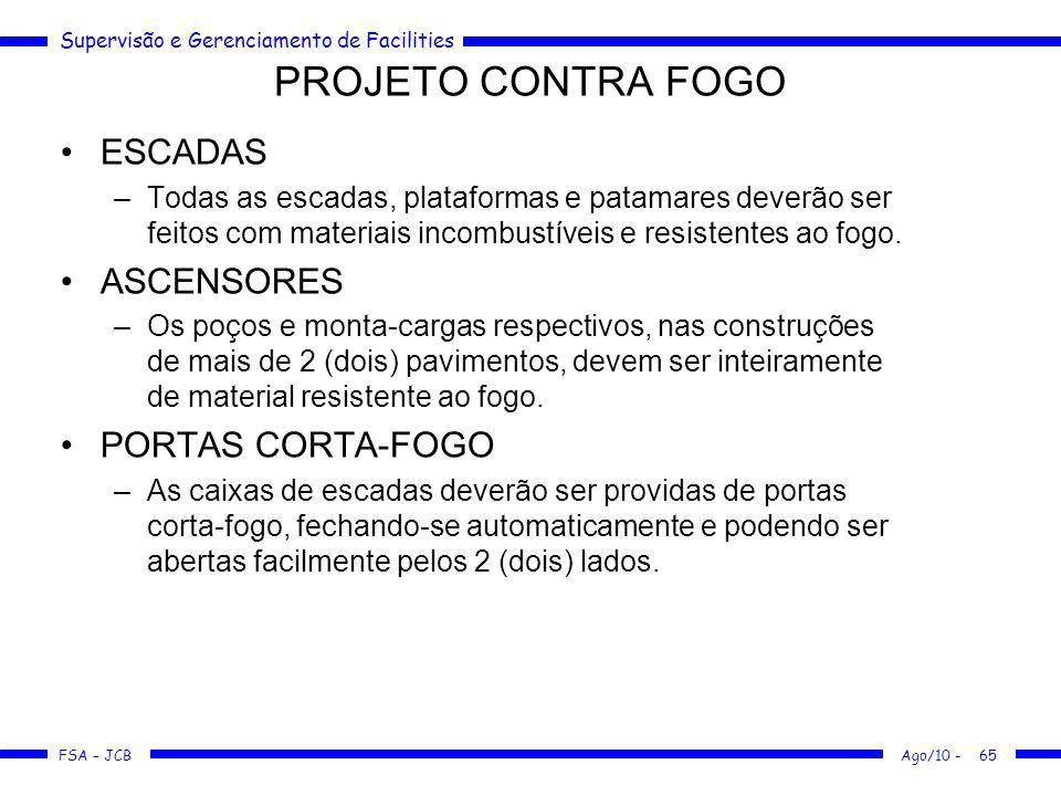 Supervisão e Gerenciamento de Facilities FSA – JCB PROJETO CONTRA FOGO ESCADAS –Todas as escadas, plataformas e patamares deverão ser feitos com mater