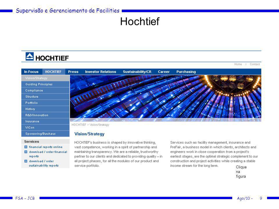 Supervisão e Gerenciamento de Facilities FSA – JCB Hochtief Ago/10 -9 Clique na figura