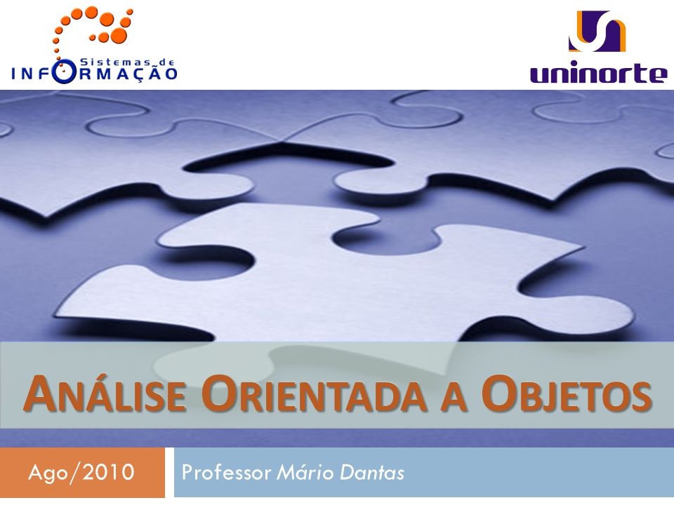 Professor Mário Dantas A NÁLISE O RIENTADA A O BJETOS Ago/2010