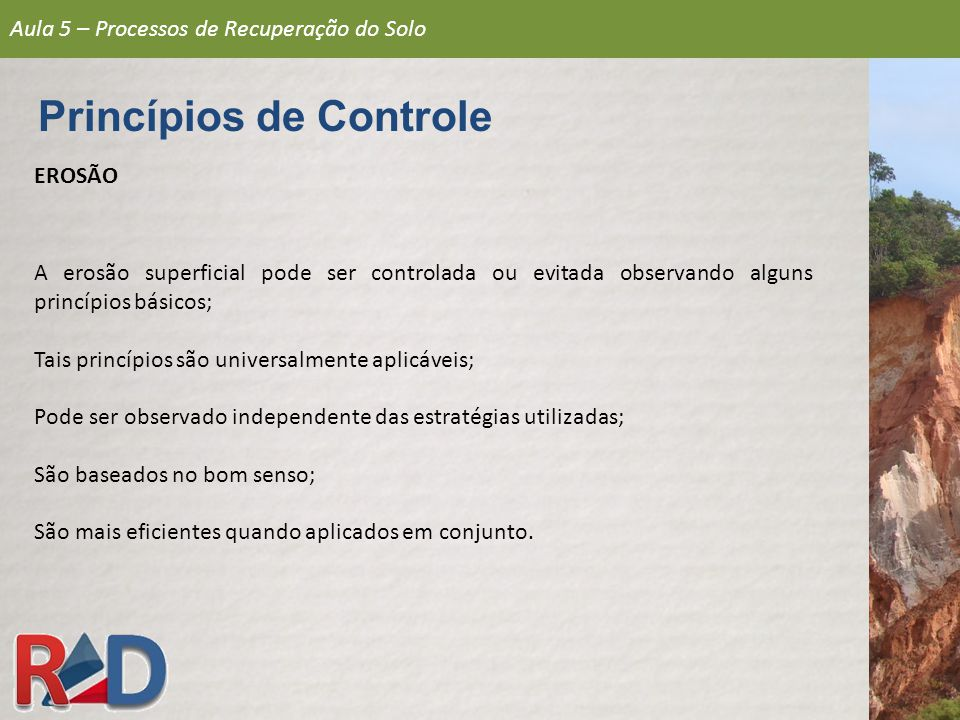 EROSÃO Processos Grade-viva Aula 5 – Processos de Recuperação do Solo Estabilização de Encostas