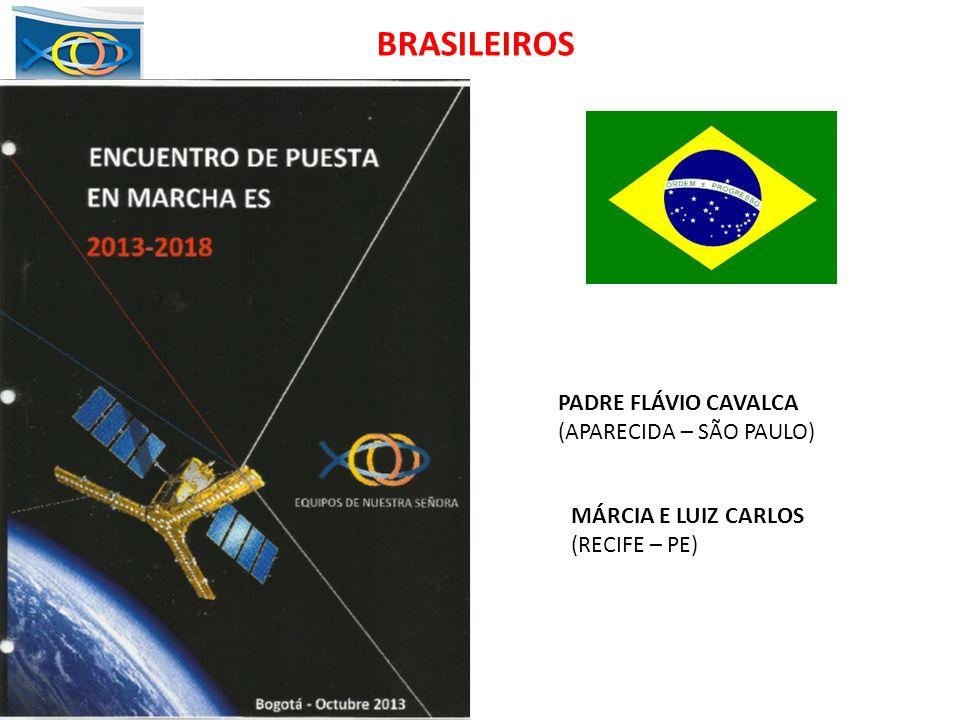 PADRE FLÁVIO CAVALCA (APARECIDA – SÃO PAULO) MÁRCIA E LUIZ CARLOS (RECIFE – PE) BRASILEIROS