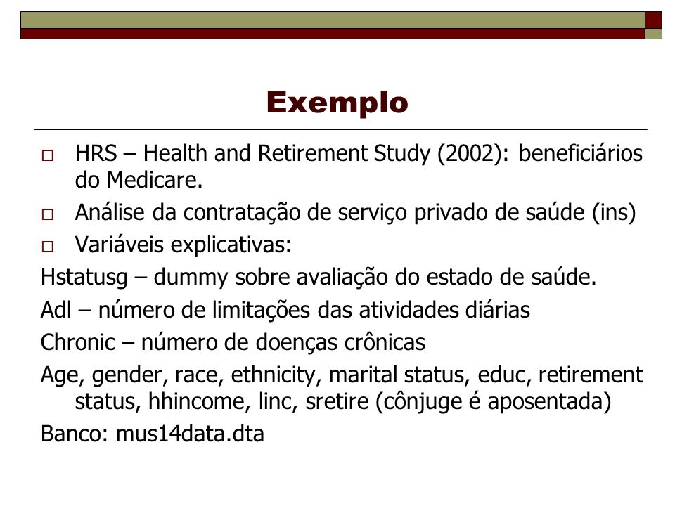 Exemplo HRS – Health and Retirement Study (2002): beneficiários do Medicare.
