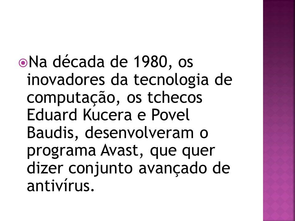 Mais tarde descobriram que Avast é também um termo em inglês náutico que significa PARE, eventualmente desenvolveram a sua visão em um dos melhores programas do mundo no ranking de software antivírus.