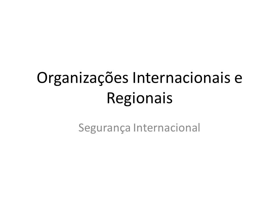OIs O tema da segurança internacional está ligado à criação da disciplina de relações internacionais (Guerras).