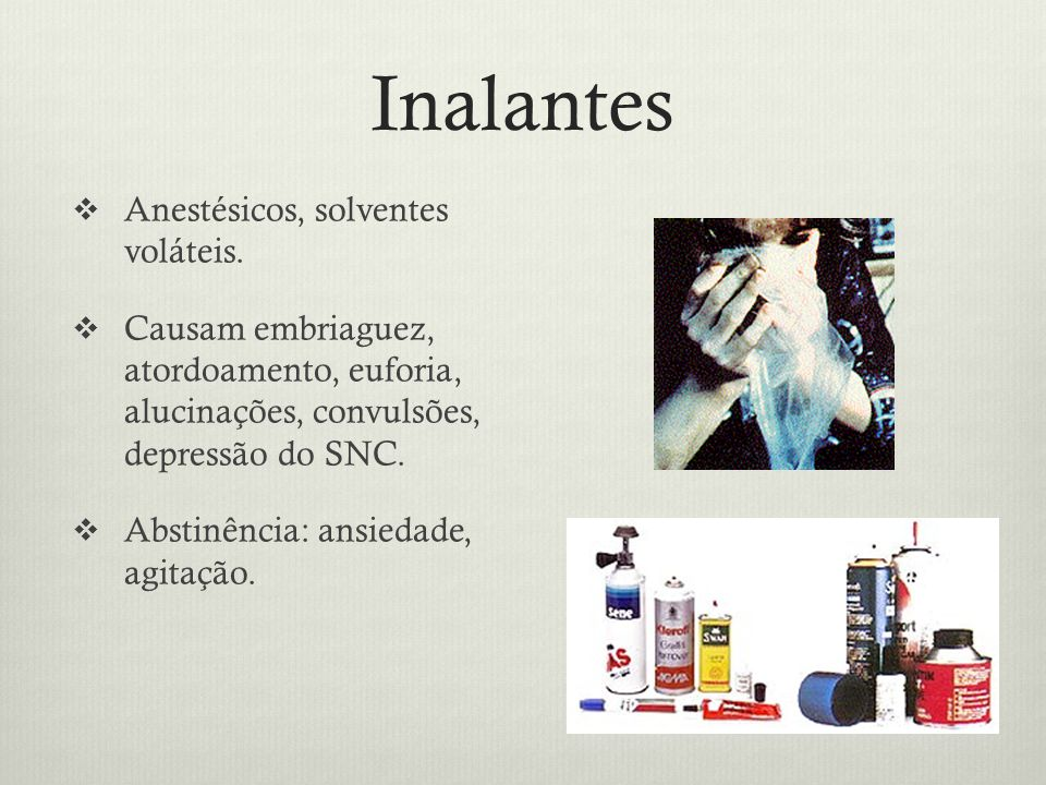 Inalantes Anestésicos, solventes voláteis.
