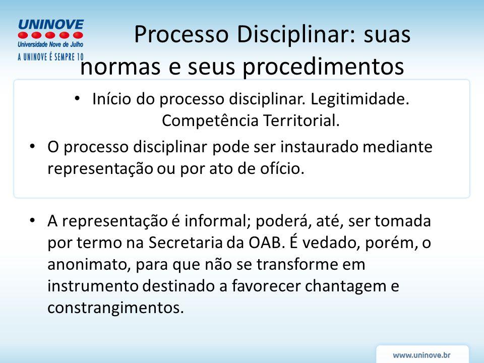 Processo Disciplinar: suas normas e seus procedimentos Início do processo disciplinar. Legitimidade. Competência Territorial. O processo disciplinar p