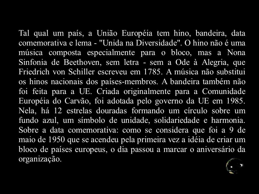 Tal qual um país, a União Européia tem hino, bandeira, data comemorativa e lema -