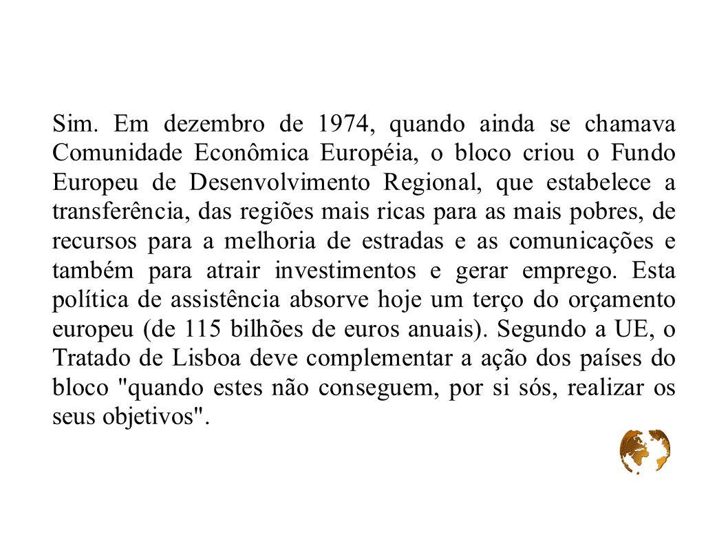 Sim. Em dezembro de 1974, quando ainda se chamava Comunidade Econômica Européia, o bloco criou o Fundo Europeu de Desenvolvimento Regional, que estabe