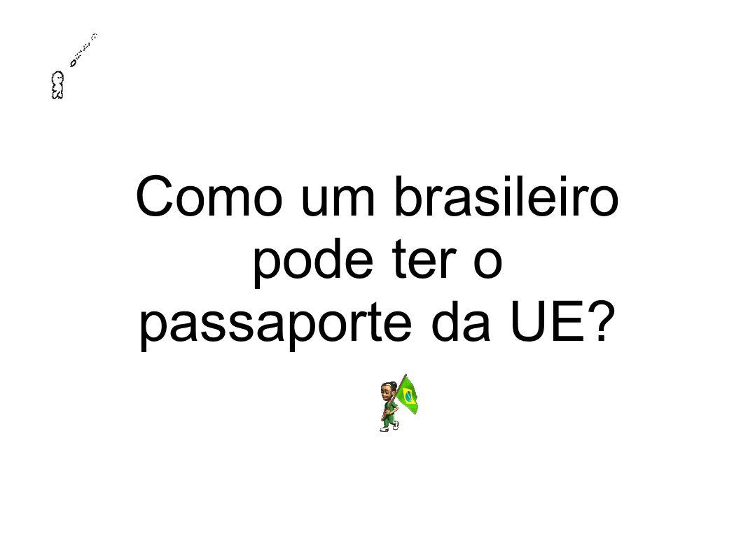 Como um brasileiro pode ter o passaporte da UE?