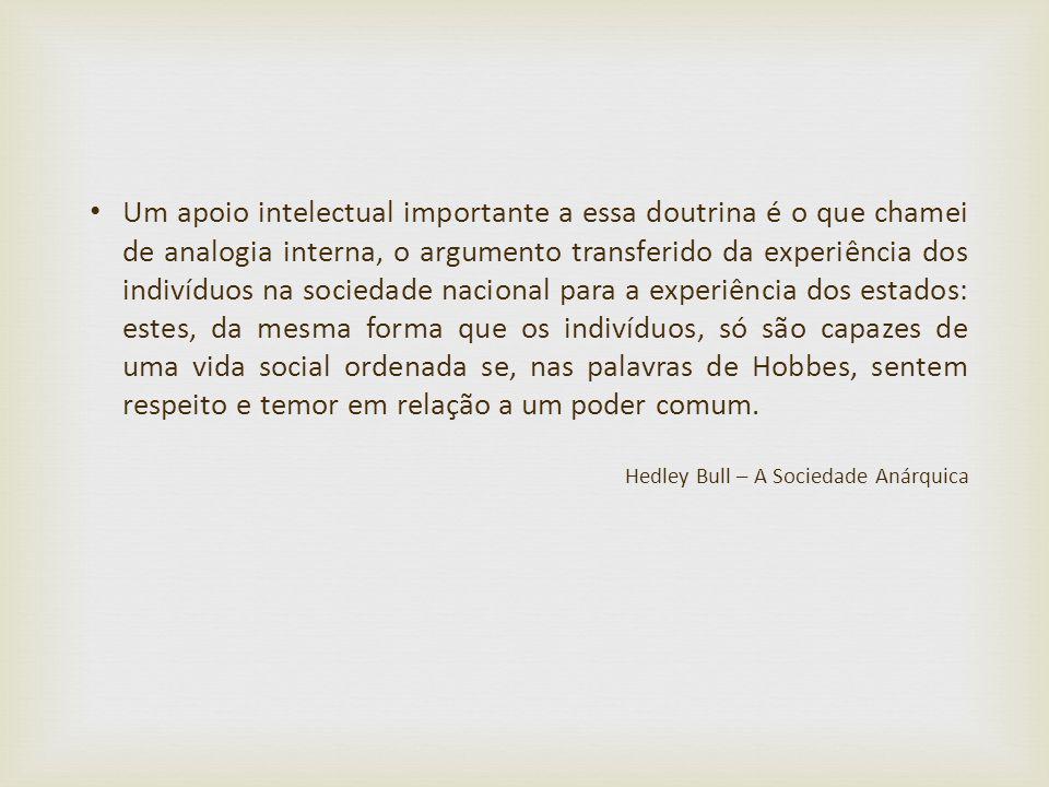 Um apoio intelectual importante a essa doutrina é o que chamei de analogia interna, o argumento transferido da experiência dos indivíduos na sociedade