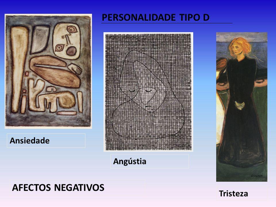 PERSONALIDADE TIPO D AFECTOS NEGATIVOS Ansiedade Angústia Tristeza P Klee E Munch