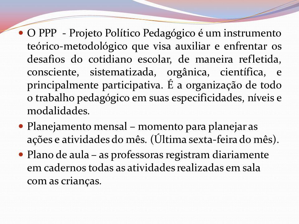 O PPP - Projeto Político Pedagógico é um instrumento teórico-metodológico que visa auxiliar e enfrentar os desafios do cotidiano escolar, de maneira r