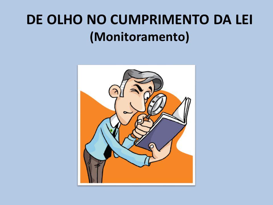DE OLHO NO CUMPRIMENTO DA LEI (Monitoramento)