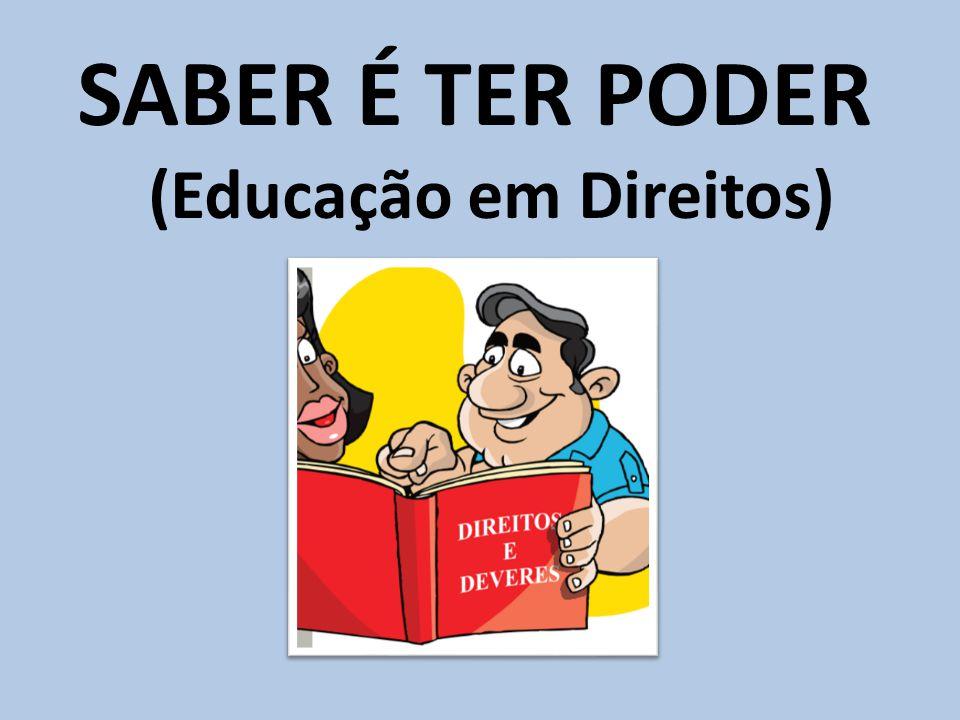 SABER É TER PODER (Educação em Direitos)
