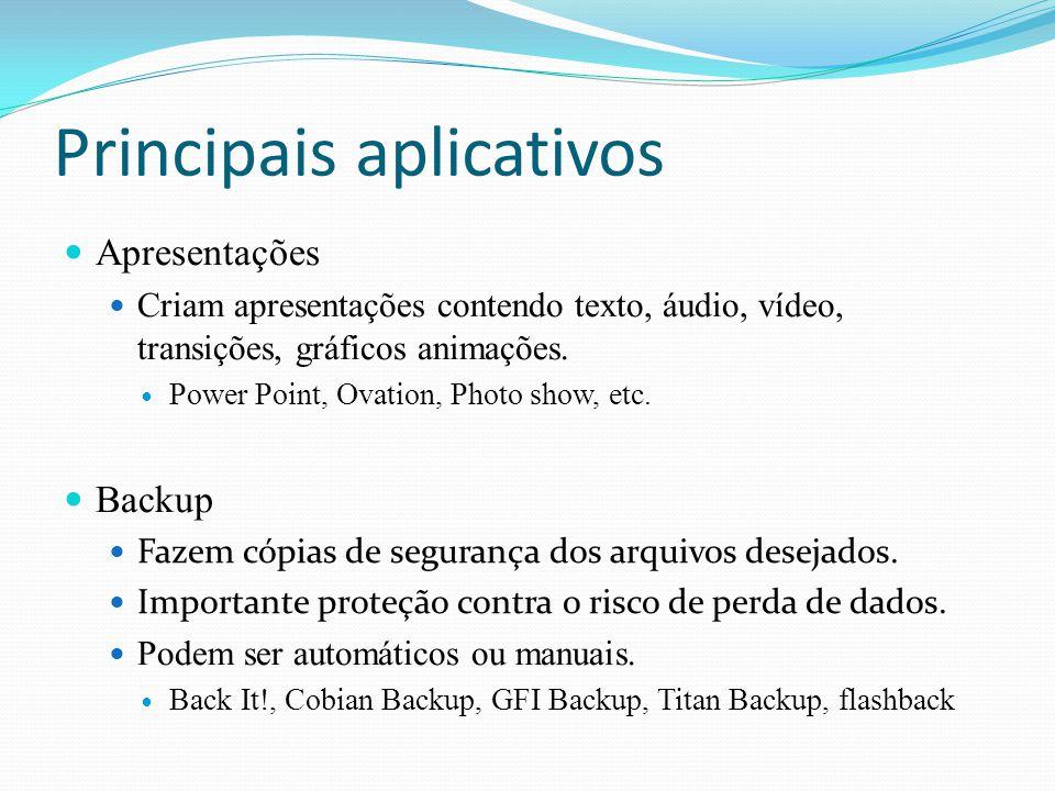 Principais aplicativos Apresentações Criam apresentações contendo texto, áudio, vídeo, transições, gráficos animações. Power Point, Ovation, Photo sho
