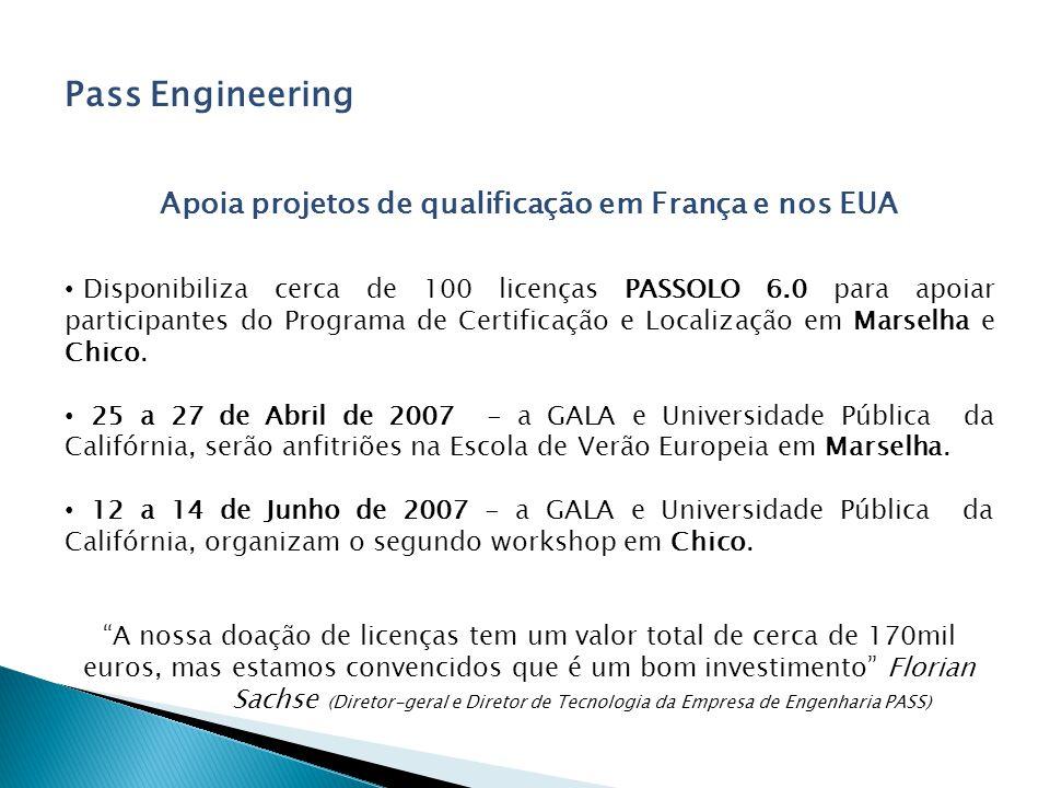 Pass Engineering Apoia projetos de qualificação em França e nos EUA Disponibiliza cerca de 100 licenças PASSOLO 6.0 para apoiar participantes do Programa de Certificação e Localização em Marselha e Chico.