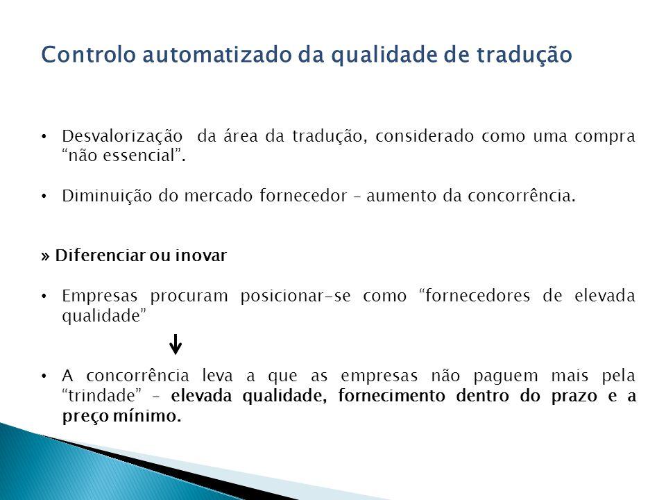Controlo automatizado da qualidade de tradução Desvalorização da área da tradução, considerado como uma compra não essencial.