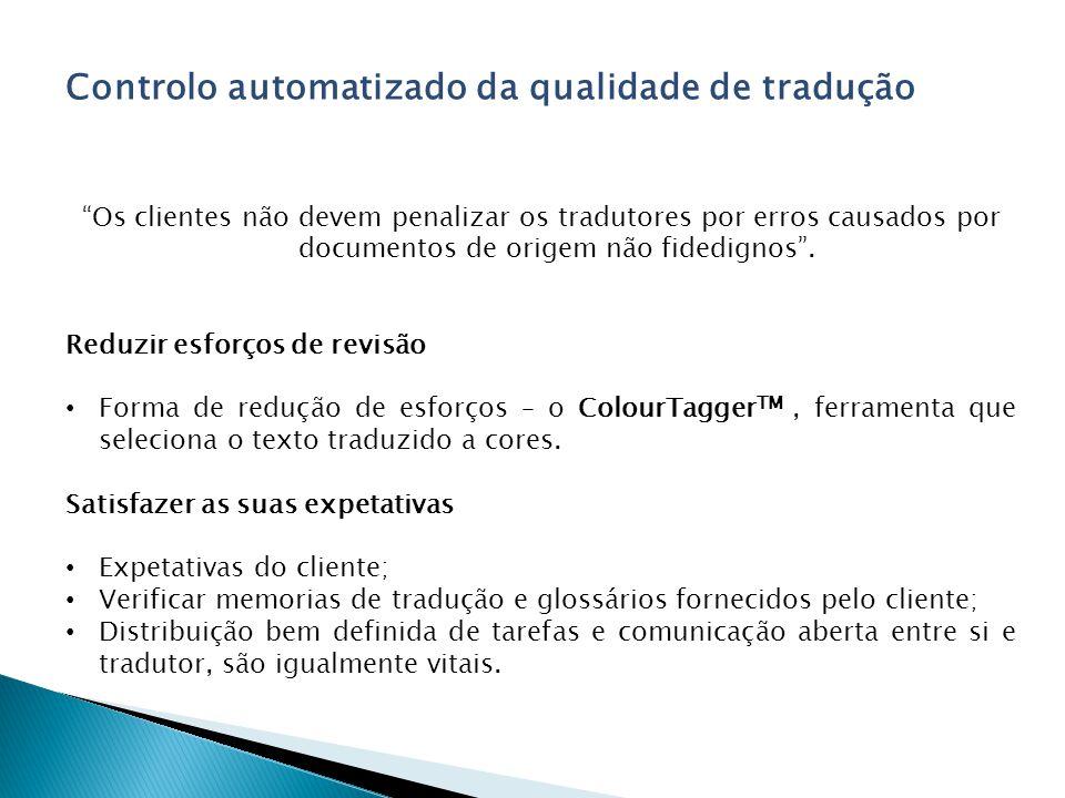 Controlo automatizado da qualidade de tradução Os clientes não devem penalizar os tradutores por erros causados por documentos de origem não fidedignos.