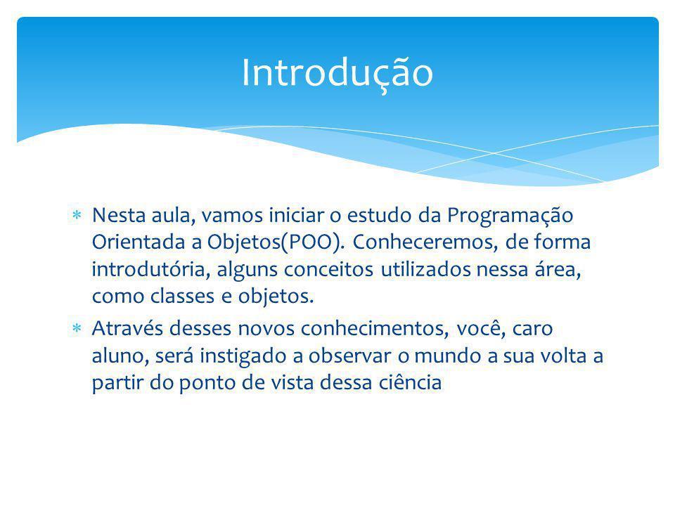 Objetivos Diferenciar Programação Estruturada e POO.