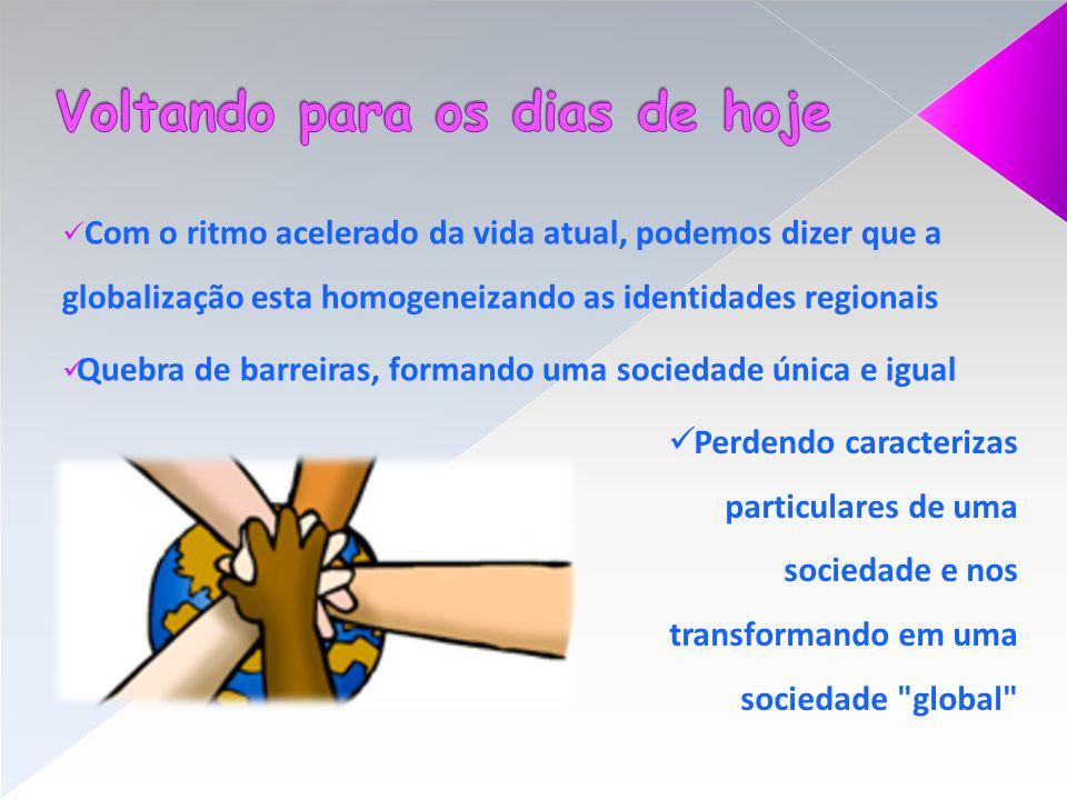 http://www.brasilescola.com/geografia/globalizacao.htm http://www.brasilescola.com/geografia/pos-contras.htm http://www.mundoeducacao.com.br/sociologia/identidade- cultural.htm http://pt.scribd.com/doc/28211863/Stuart-Hall-A- Identidade-Cultural