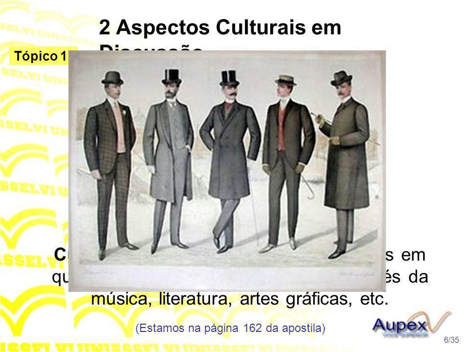 2 Aspectos Culturais em Discussão Cultura Elitista – que nos dá os espelhos em que nos mostramos, revelando-nos através da música, literatura, artes g