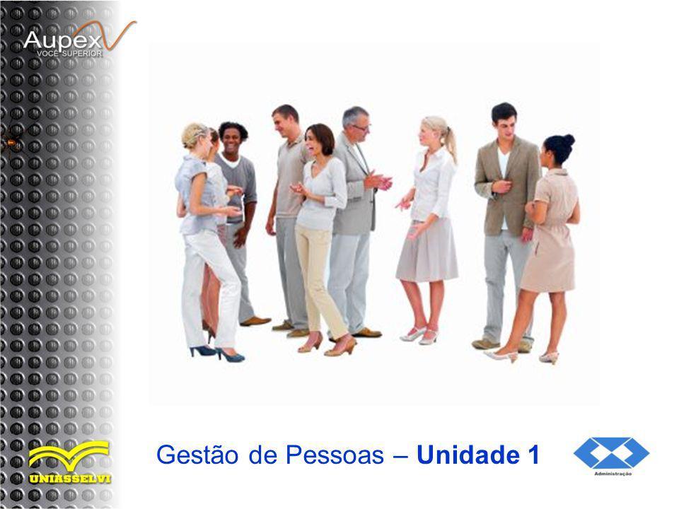 20/73 Tópico 2 O Sistema de Gestão de Pessoas e as Atividades Básicas da Gestão de Pessoas