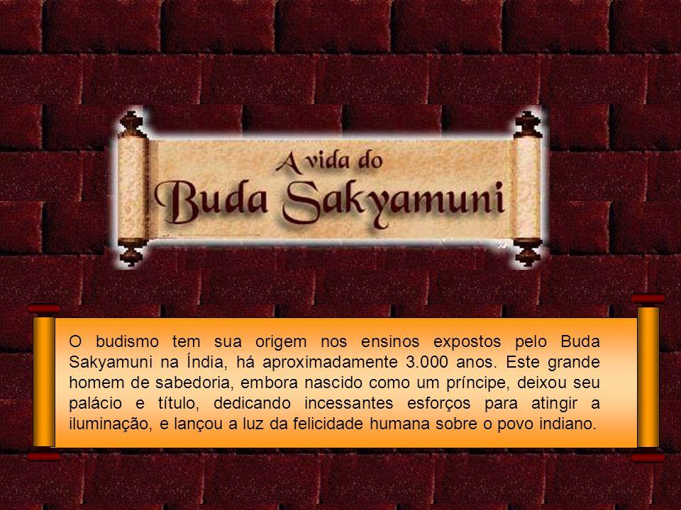 O budismo tem sua origem nos ensinos expostos pelo Buda Sakyamuni na Índia, há aproximadamente 3.000 anos. Este grande homem de sabedoria, embora nasc