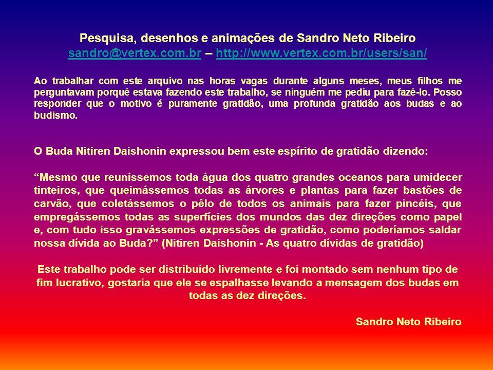 Pesquisa, desenhos e animações de Sandro Neto Ribeiro sandro@vertex.com.br – http://www.vertex.com.br/users/san/ sandro@vertex.com.brhttp://www.vertex