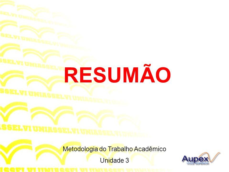 RESUMÃO Metodologia do Trabalho Acadêmico Unidade 3